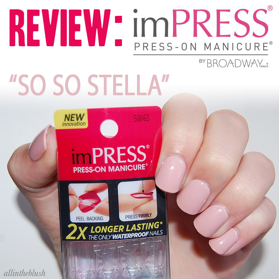 Review: imPRESS Press-on Manicure in So So Stella - All In The Blush