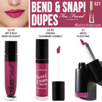 Too Faced Bend & Snap Liquid Lipstick Dupes