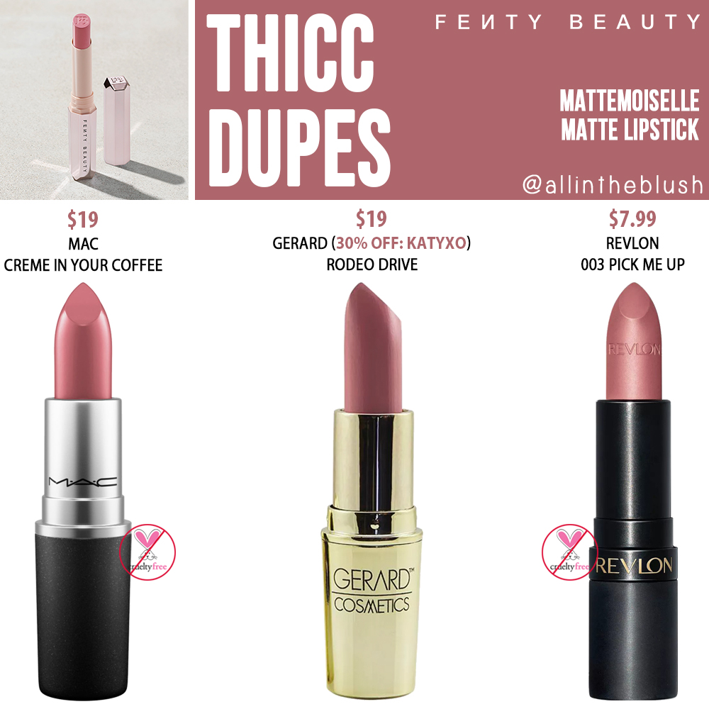 Fenty Beauty Thicc Mattemoiselle Plush Matte Lipstick Dupes